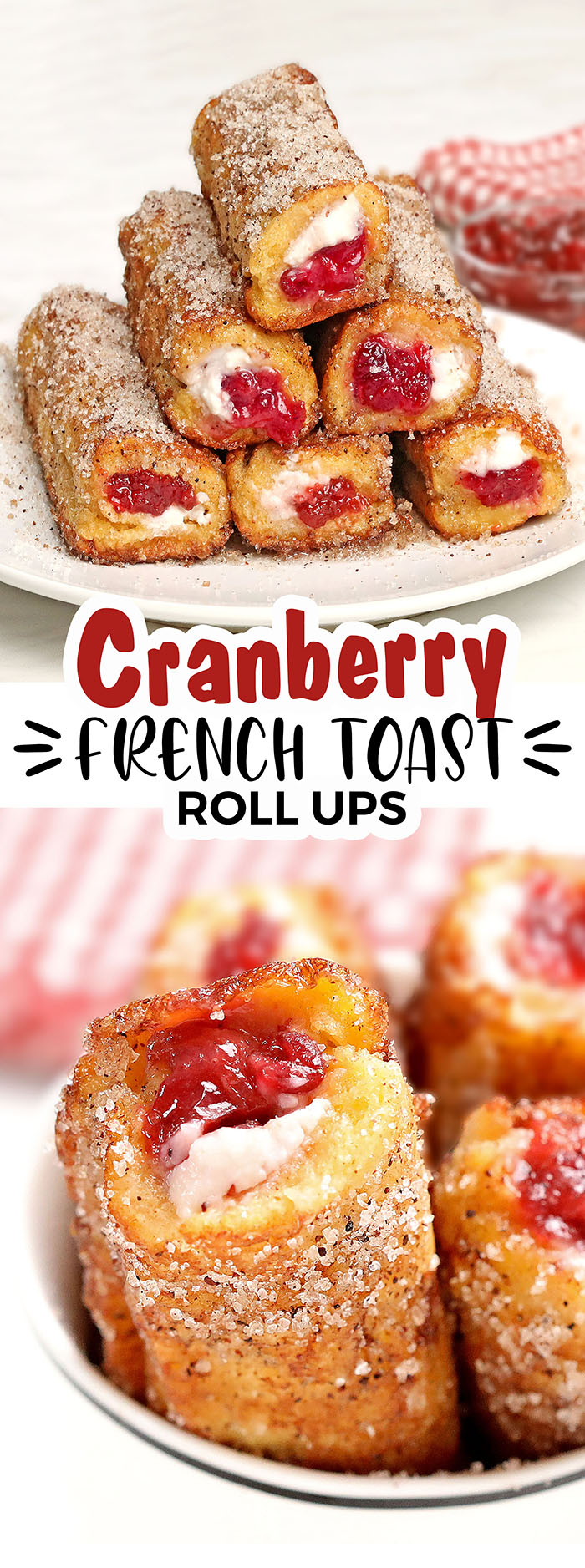 Cranberry French Toast Roll Ups are a creative holiday breakfast, snack or dessert! it's a great way to use up cranberry sauce leftovers.