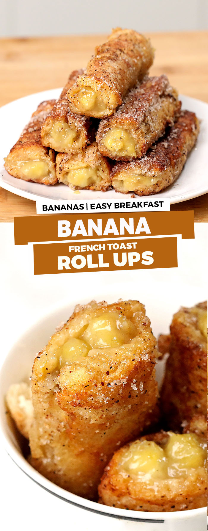 Banana French Toast Roll Ups - Delicious sweet on-the-go snack or breakfast, crispy on the outside, sweet and creamy on the inside.